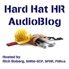 Hard Hat HR AudioBlog Podcast | Tools for Building Great HR