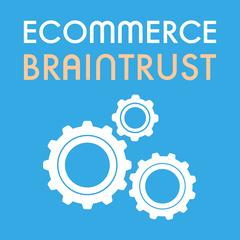 Ecommerce Brain Trust
