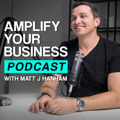#AmplifyYourBusiness with Matt J Hanham