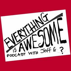 Everything is Awesome with Jeff and KC