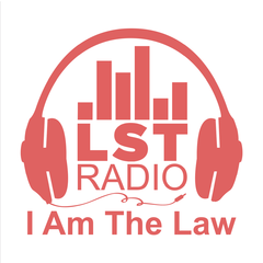 LST's I Am The Law