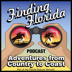 Finding Florida Podcast - Adventures from Country to Coast