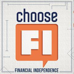 ChooseFI | Financial Independence Podcast for the Stealth Wealth Community