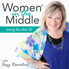 Women in the Middle: Loving Life After 50