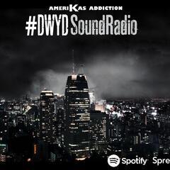 #DWYDSOUND RADIO W/ Amerikas Addiction