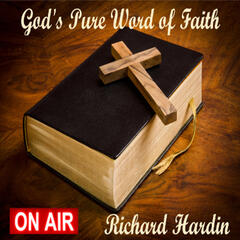 God's Pure Word of Faith, Richard Hardin