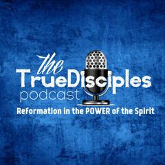The TrueDisciples Podcast