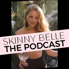 Skinny Belle - The Podcast