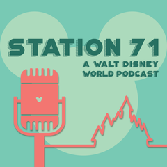 Station 71: A Walt Disney World Podcast