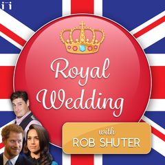 Royal Wedding Podcast with Rob Shuter