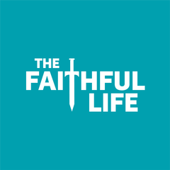 The Faithful Life Podcast