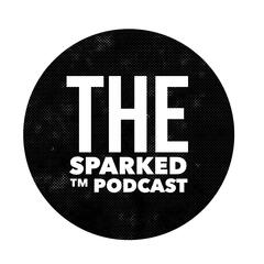 The Sparked Podcast 2.0