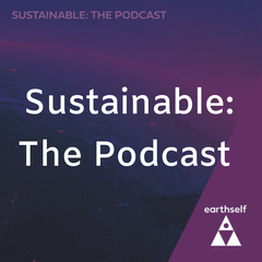 Sustainable: The Podcast