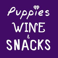 Puppies, Wine and Snacks