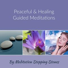 Peaceful & Healing Guided Meditations