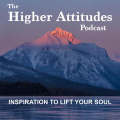 The Higher Attitudes Podcast