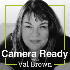Camera Ready with Val Brown