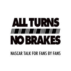 All Turns No Brakes NASCAR Podcast