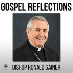 Bishop Gainer Reflections