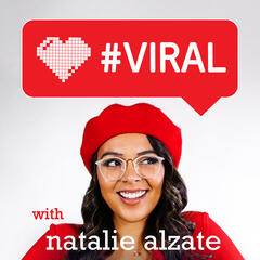#Viral with Natalie Alzate