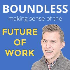 Boundless: Making Sense of The Future of Work