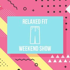 Relaxed Fit Weekend