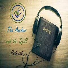 The Anchor and the Quill Podcast
