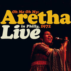 Medley: I Never Loved A Man (The Way I Love You)/I Say A Little Prayer (1972 Live in Philly) (Remastered)