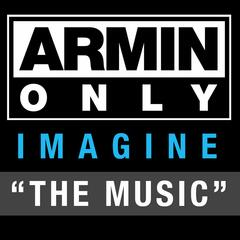 "Armin Only - Imagine ""The Music"", Pt. 1"
