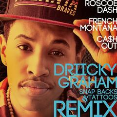 Snap Backs & Tattoos Remix feat. Roscoe Dash, French Montana and Ca$h Out