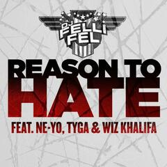 Reason To Hate (feat. Ne-Yo, Tyga & Wiz Khalifa)