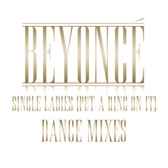 Single Ladies (Put a Ring on It) (Lost Daze Dating Service Remix - Club Version)
