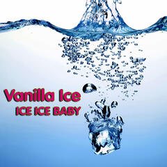 Ice Ice Baby (Re-Recorded Version) (as heard in the movie Step Brothers)
