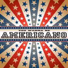 You Wanna Be Americano