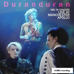 Hungry Like The Wolf (BBC In Concert: Live At The Manchester Apollo 25th April 1989)