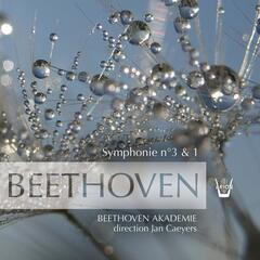 Beethoven Akademie, Jan Caeyers - Beethoven : Symphonies No. 3 & No. 1, vol. 2