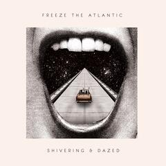 Shivering & Dazed EP