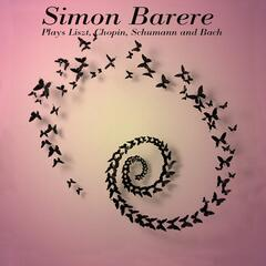 Simon Barere Plays Liszt, Chopin, Schumann and Bach