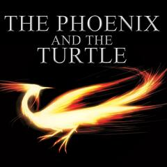 The Phoenix and the Turtle / the Passionate Pilgrim