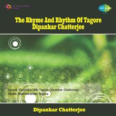 The Rhyme And Rhythm Of Tagore Dipankar Chatterjee