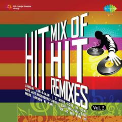 Hit Mix Of Hit Remixes Volume 2