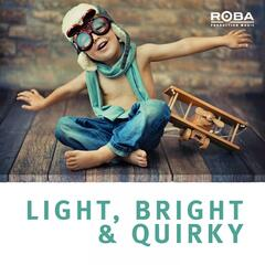 Light, Bright & Quirky (Roba Series)