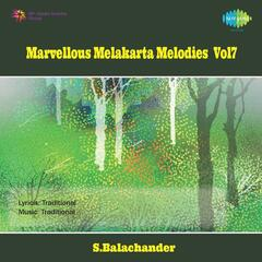 Marvellous Melakarta Melodies Vol7