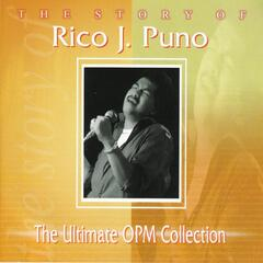 The Story Of: Rico J. Puno