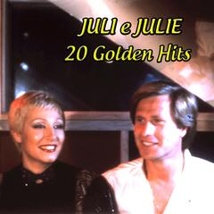 Juli e Julie: 20 Golden Hits