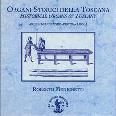 Historical Organs of Tuscany (Italy)