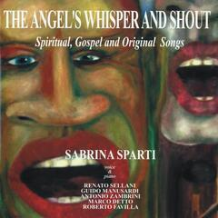 The Angels's Whisper and Shout