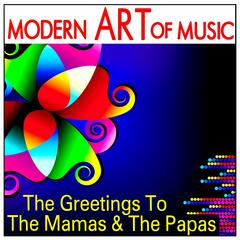 Modern Art of Music: The Greetings to the Mamas & the Papas