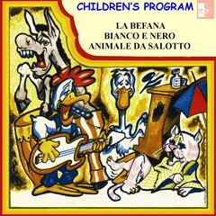 Children's Program: La Befana / Bianco e nero / Animale da salotto