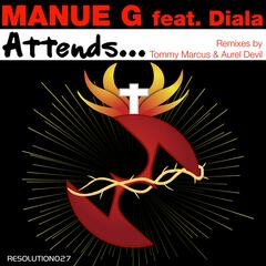 Attends... (feat. Diala) [Tommy Marcus & Aurel Devil Remixes]